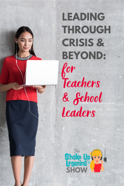 Leading Through Crisis and Beyond for Teachers and Educational Leaders