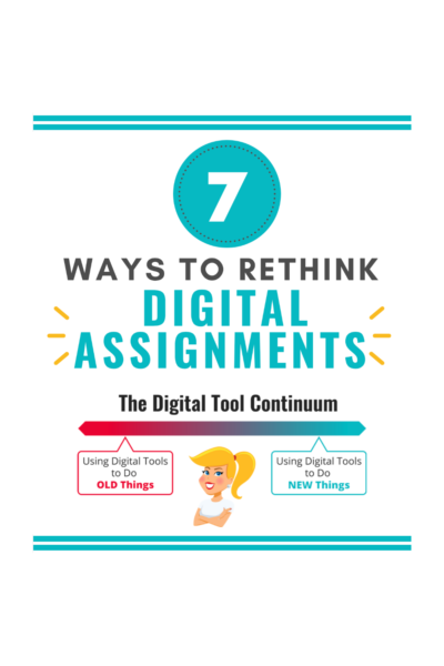 7 Ways to Rethink Digital Assignments (in a Post-COVID World)
