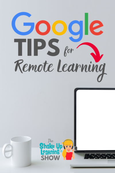 10 Google Tips for Remote Learning