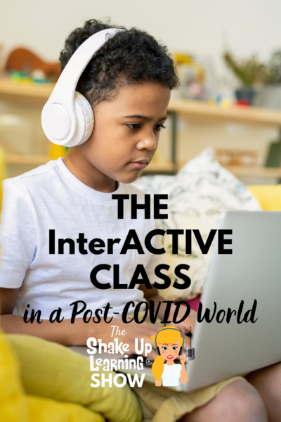 The InterACTIVE Class in a Post-COVID World