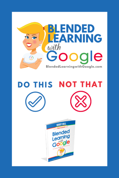 Blended Learning with Google (DO THIS, NOT THAT)