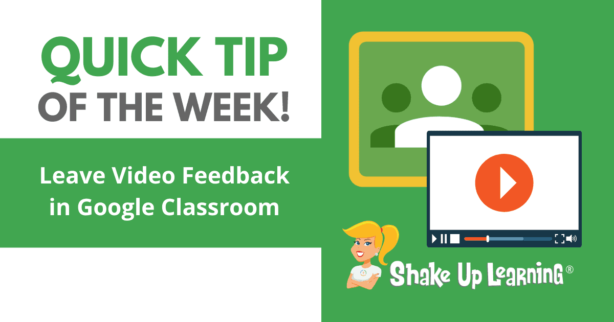 How to Leave Video Feedback in Google Classroom | Shake Up Learning