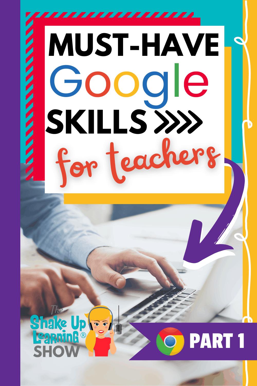Must-Have Google Skills for Teachers (Part 1 - Chrome) - SULS0103