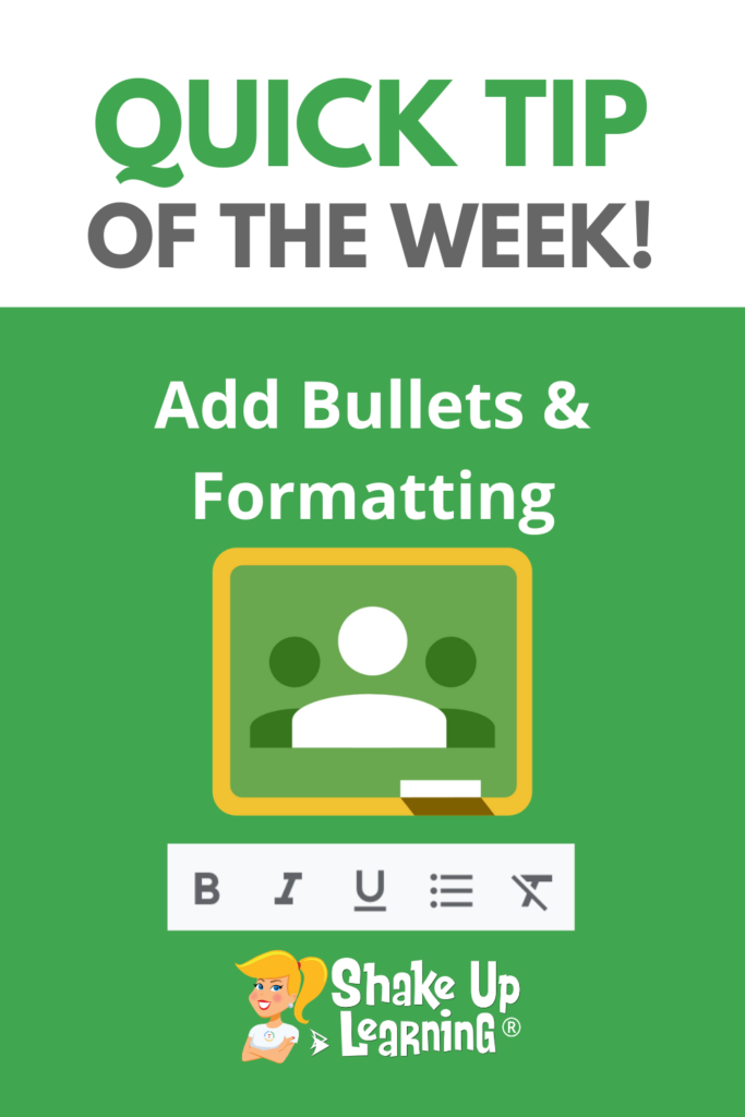 Add Bullets and Formatting in Google Classroom!