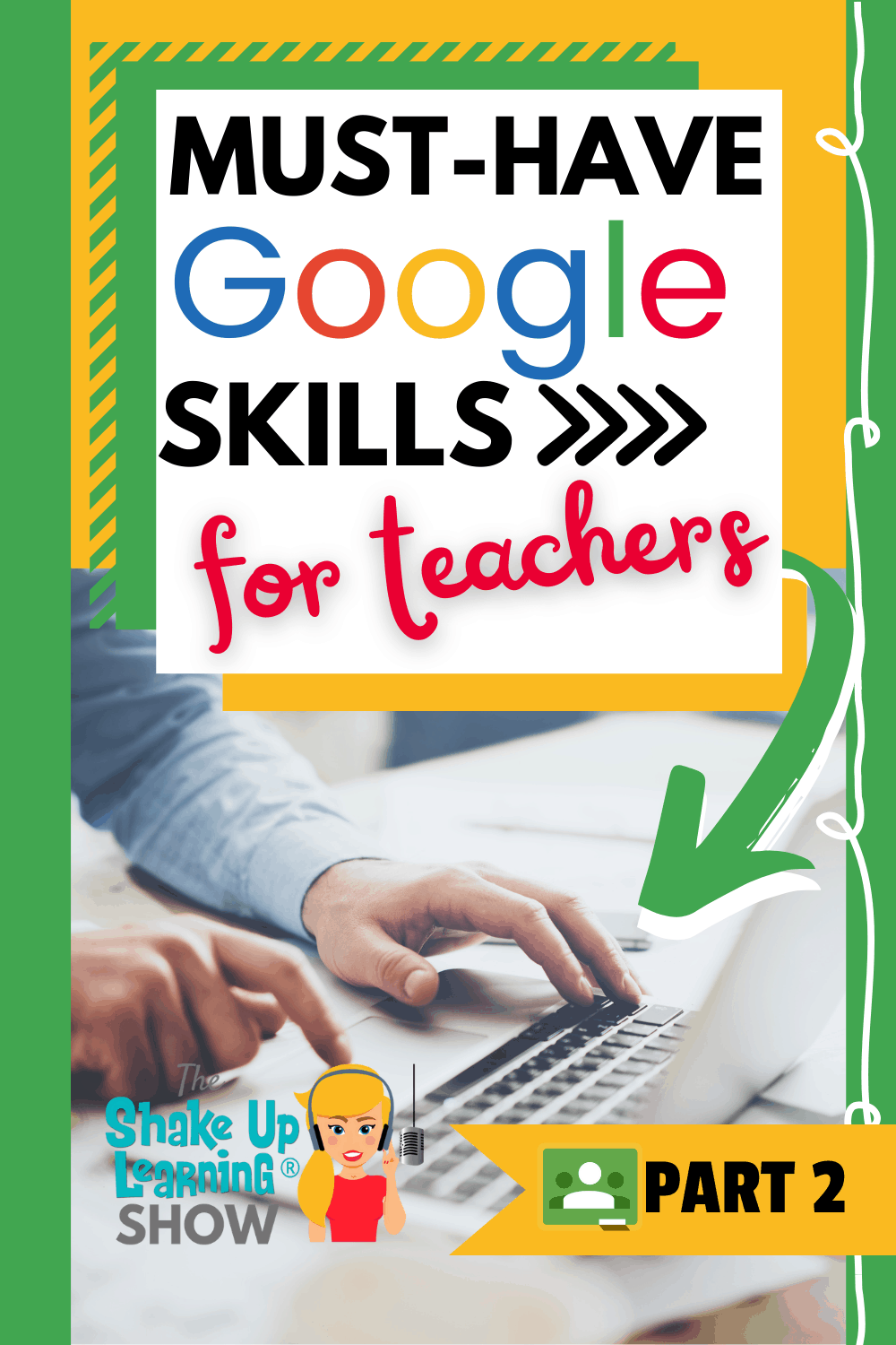 Must-Have Google Skills for Teachers (Part 2 - Google Classroom) - SULS0104