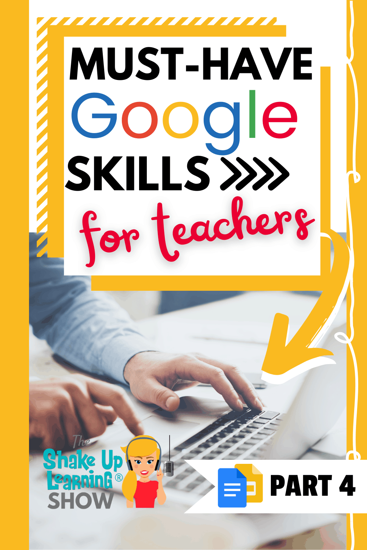 Must-Have Google Skills for Teachers (Part 4 - Google Docs & Slides) - SULS0106