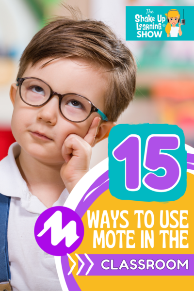 15 Ways to Use Mote in the Classroom - SULS0107