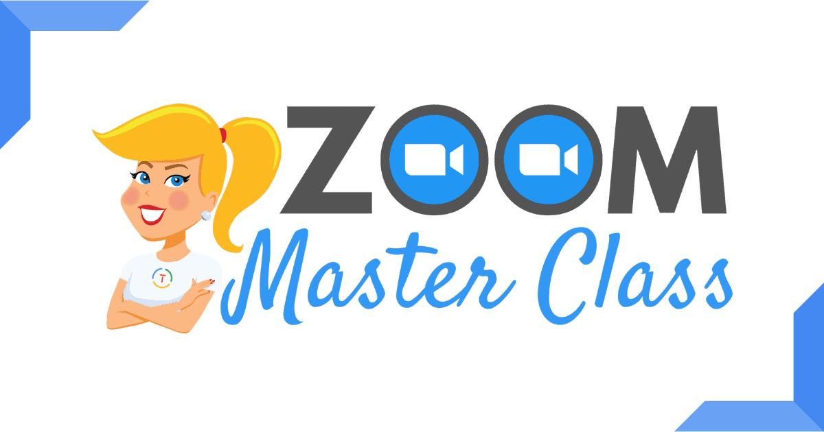 Zoom Master Class