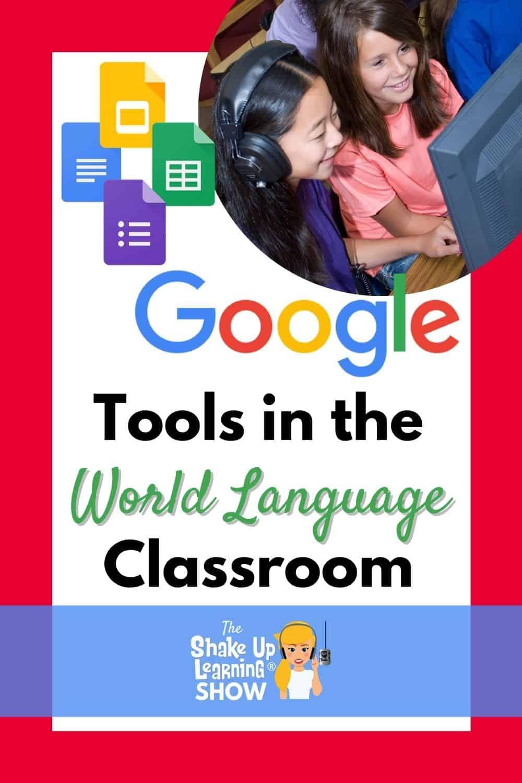 Using Google Tools in the World Language Classroom