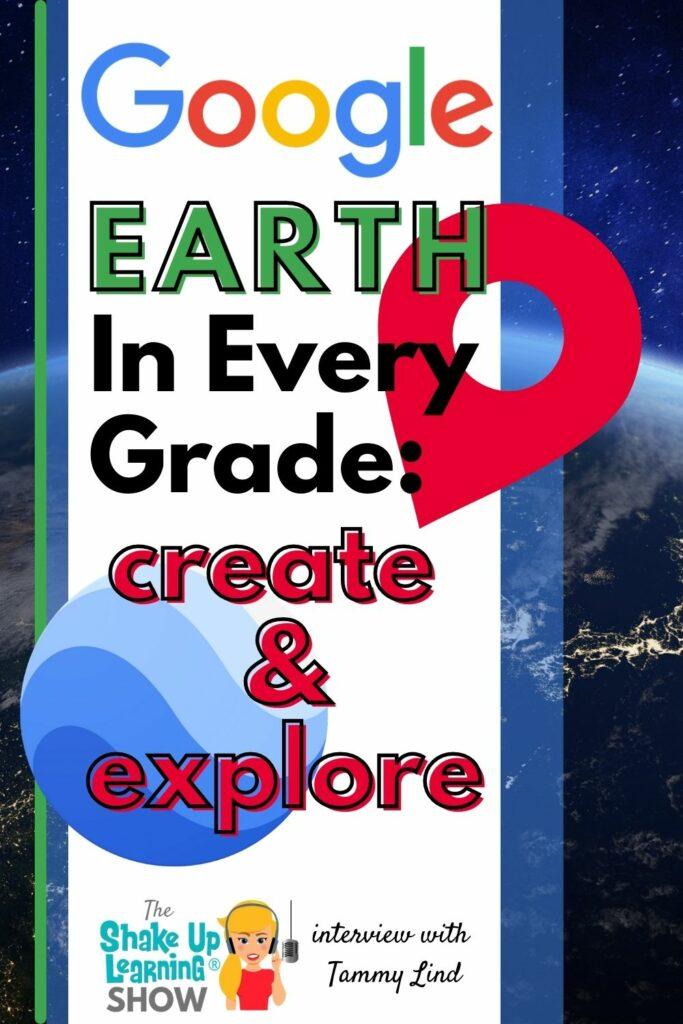 Google Earth: In every grade, create and explore!